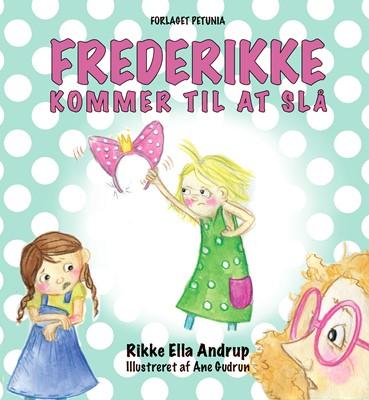 Frederikke kommer til at slå Rikke Ella Andrup 9788794007191