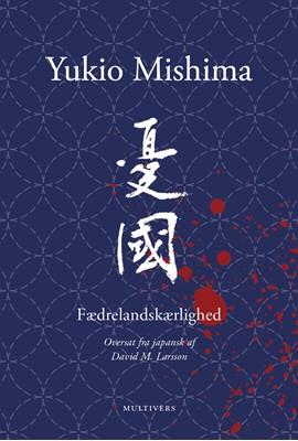 Fædrelandskærlighed Yukio Mishima 9788779172708