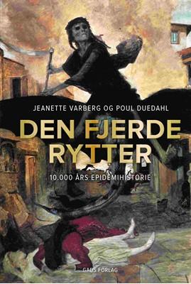 Den fjerde rytter Jeanette Varberg, Poul Duedahl 9788712063650