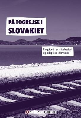På togrejse i Slovakiet Ota Tiefenböck 9788797218167