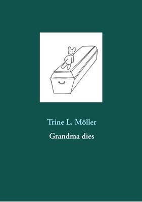 Grandma dies Trine L. Möller 9788743018322