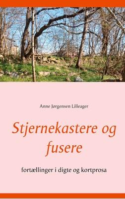 Stjernekastere og fusere Anne Jørgensen Lilleager 9788743018407
