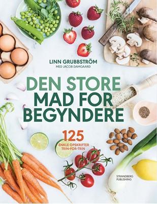 Den store mad for begyndere Jacob Damgaard, Linn Grubbström, Linn Grubbström med Jacob Damgaard 9788793604018