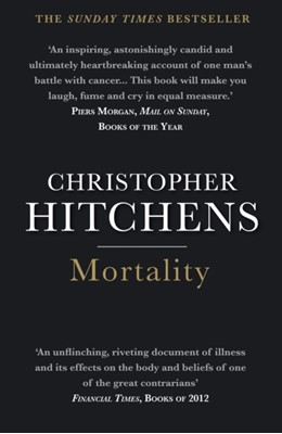 Mortality Christopher Hitchens 9781848879232