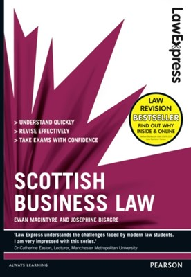 Law Express: Scottish Business Law (Revision guide) Ewan MacIntyre, Josephine Bisacre 9781408296028