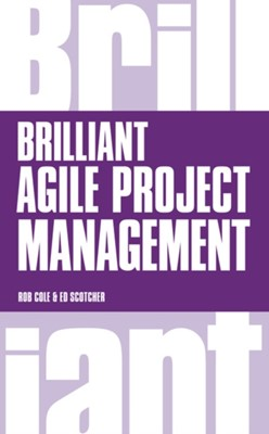 Brilliant Agile Project Management Edward Scotcher, Rob Cole 9781292063560