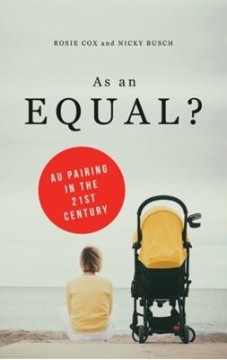 As an Equal? Rosie Cox, Nicole Busch, Nicky Busch 9781783604975