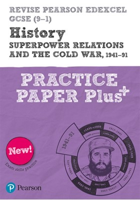 Pearson REVISE Edexcel GCSE (9-1) History Superpower relations and the Cold War Practice Paper Plus Rob Bircher 9781292310183