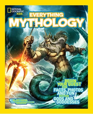Everything Mythology Jon Eben Field, Blake Hoena, National Geographic Kids 9781426314988