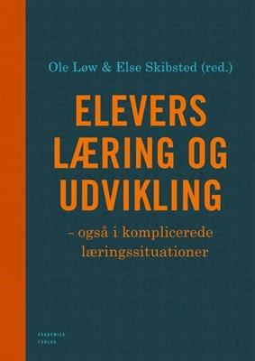 Elevers læring og udvikling - også i komplicerede læringssituationer Else Skibsted, Ole Løw 9788750044161