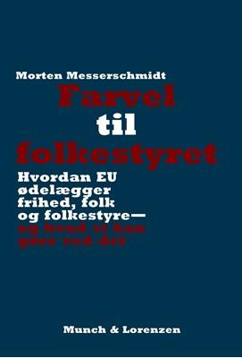 Farvel til folkestyret Morten Messerschmidt 9788797172032