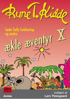 Søde Sally Sukkertop og andre ækle æventyr 10 Rune T. Kidde 9788741509983