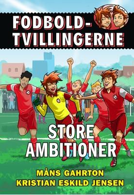 Fodboldtvillingerne: Store ambitioner (6) Måns Gahrton 9788741512334
