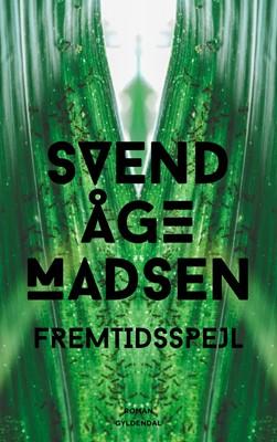 Fremtidsspejl Svend Åge Madsen 9788702304213