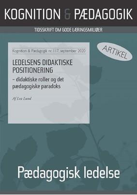 Ledelsens didaktiske positionering – didaktiske roller og det pædagogiske paradoks Lea Lund 9788771854848
