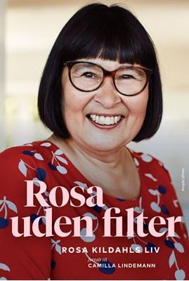 Rosa uden filter Rosa Kildahl, Camilla Lindemann 9788772381077
