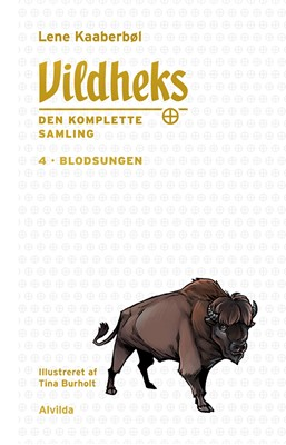 Vildheks 4: Blodsungen (illustreret) Lene Kaaberbøl 9788741514147