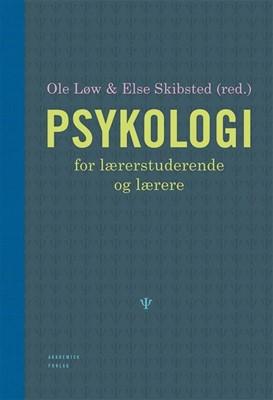 Psykologi for lærerstuderende og lærere Else Skibsted, Ole Løw 9788750042778