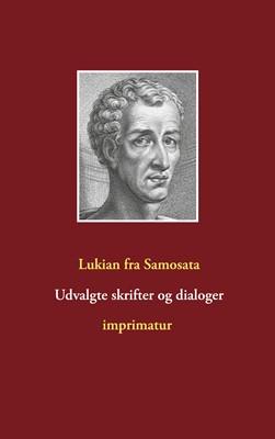 Udvalgte skrifter og dialoger Lukian fra Samosata 9788743064091