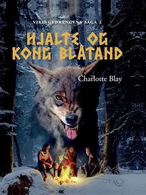 Hjalte og Kong Blåtand Charlotte Blay 9788793574403