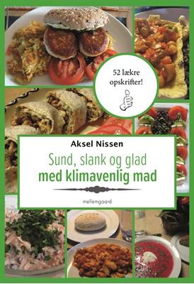 Sund, slank og glad med klimavenlig mad Aksel Nissen 9788772373522