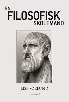 En Filosofisk Skolemand Lise Søelund 9788772373638