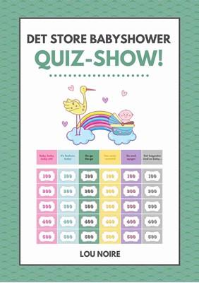Det Store Babyshower Quiz-Show Lou Noire 9788794080187