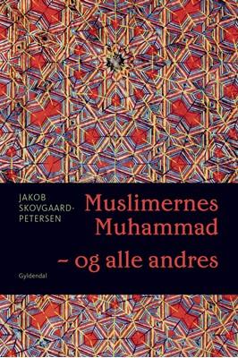 Muslimernes Muhammad - og alle andres Jakob Skovgaard-Petersen 9788702302066