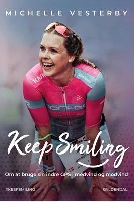 Keep smiling! Michelle Vesterby 9788702312010