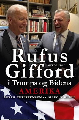 Rufus Gifford i Trumps og Bidens Amerika Marcus Rubin, Peter Christensen 9788702318715
