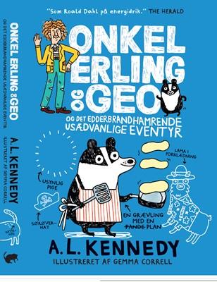 Onkel Erling og Geo og det edderbrandhamrende usædvanlige eventyr A.L. Kennedy 9788793816138