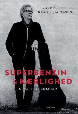 Superbenzin & kærlighed Espen Strunk, Søren Kragh-Jacobsen 9788772382531