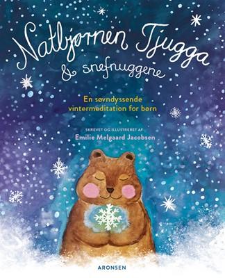 Natbjørnen Tjugga og snefnuggene Emilie Melgaard Jacobsen 9788794008082