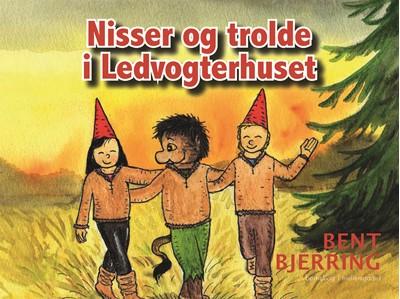 Nisser og trolde i Ledvogterhuset Bent Bjerring 9788772373461