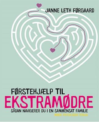 Førstehjælp til ekstramødre Janne Leth Førgaard 9788771855678