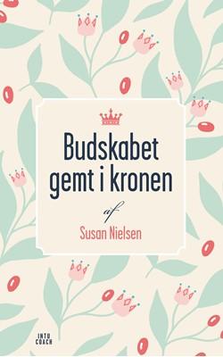 Budskabet gemt i kronen  Susan Nielsen 9788799858941