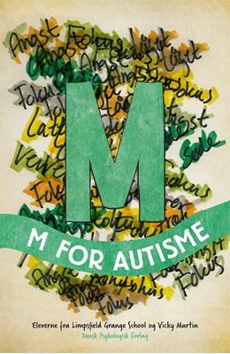 M for autisme Vicky Martin, Eleverne fra Limpsfield Grange School 9788771855463