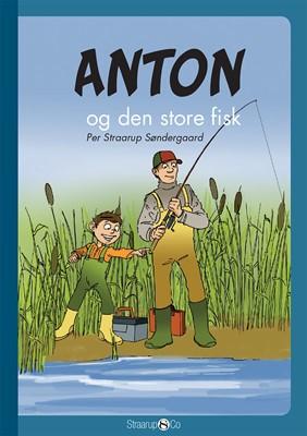 Anton og den store fisk  Per Straarup Søndergaard 9788775490325