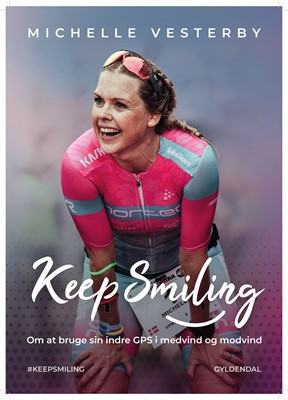 Keep smiling! Michelle Vesterby 9788702312003