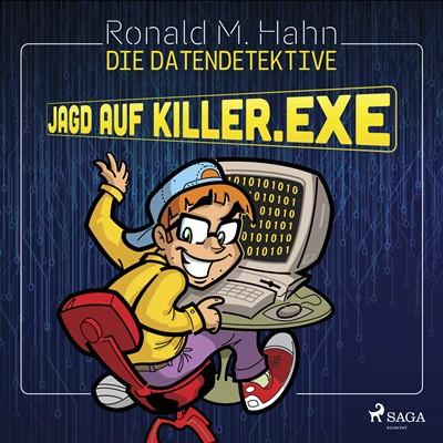 Die Datendetektive - Jagd auf killer.exe Ronald M. Hahn 9788726704365