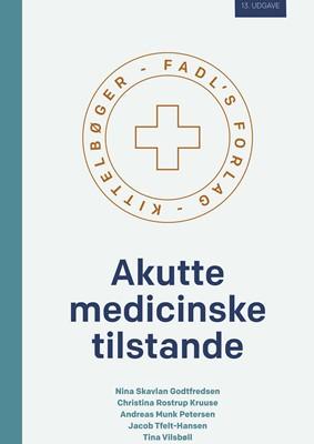 Akutte medicinske tilstande Christina Rostrup Kruuse, Andreas Munk Petersen, Nina Skavlan Godtfredsen, Jacob Tfelt-Hansen, Tina Vilsbøll 9788793810587