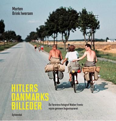 Hitlers Danmarksbilleder Morten Brink Iwersen 9788702303605