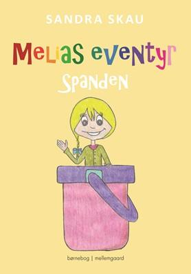 Melias eventyr - Spanden Sandra Skau 9788772373409
