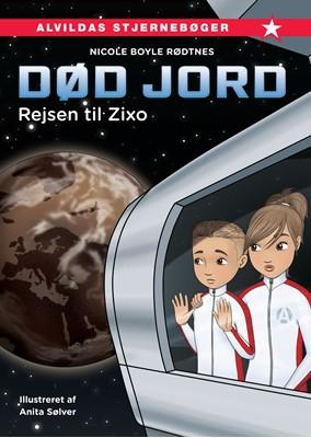 Død jord 1: Rejsen til Zixo Nicole Boyle Rødtnes 9788741513713