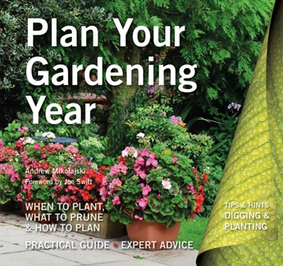 Plan Your Gardening Year Andrew Mikolajski 9781786642264