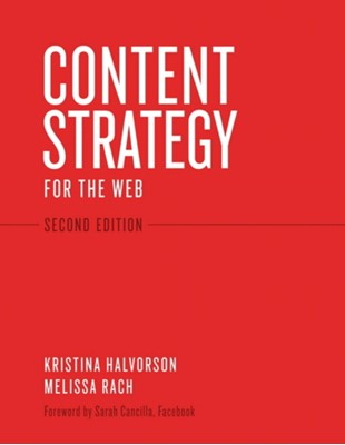 Content Strategy for the Web Melissa Rach, Kristina Halvorson 9780321808301