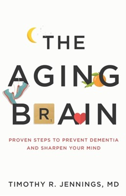 The Aging Brain Timothy R. Jennings 9780801075223