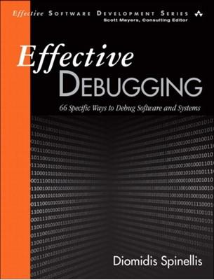 Effective Debugging Diomidis Spinellis 9780134394794