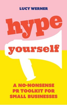 Hype Yourself Lucy Werner 9781788601238