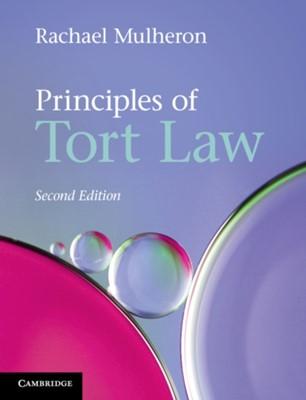 Principles of Tort Law Rachael (Queen Mary University of London) Mulheron 9781108727648